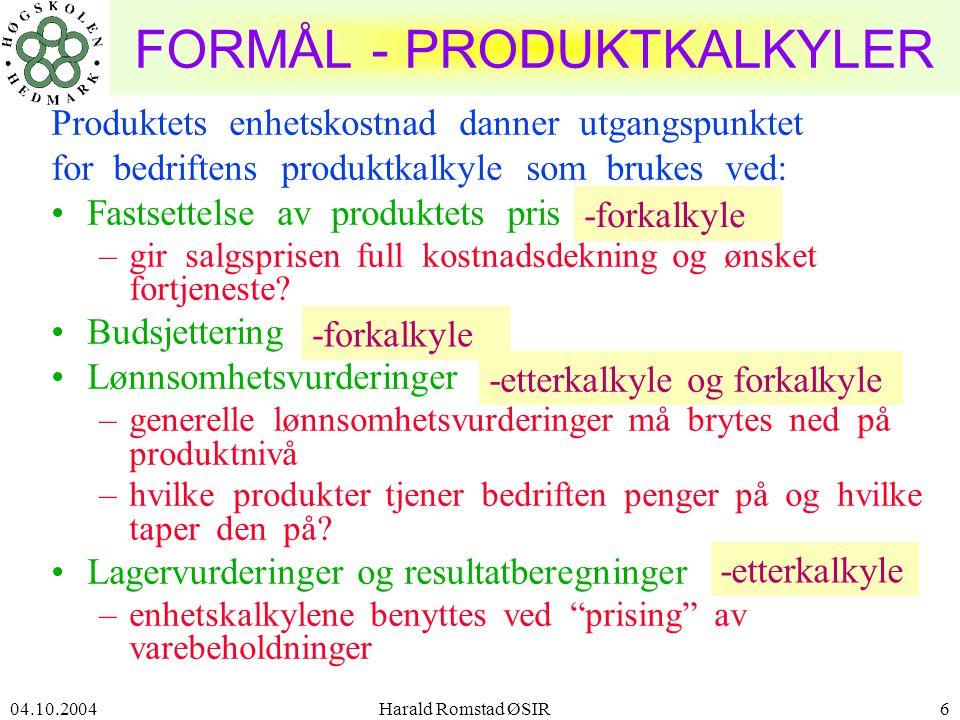 04.10.2004 Harald Romstad ØSIR27 BIDRAGSKALKYLEN Det prinsipielle oppsettet for en bidragskalkyle: • Direkte Materialer(VK) •+ Direkte lønn(VK) •+ Indirekte var.