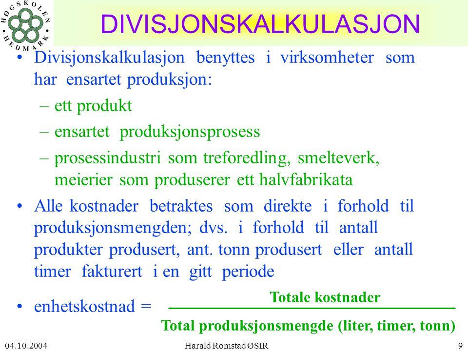 04.10.2004 Harald Romstad ØSIR10 Eksempel - divisjonskalkulasjon •I oktober måned 20x2 produserte et teglverk 200 000 murstein.