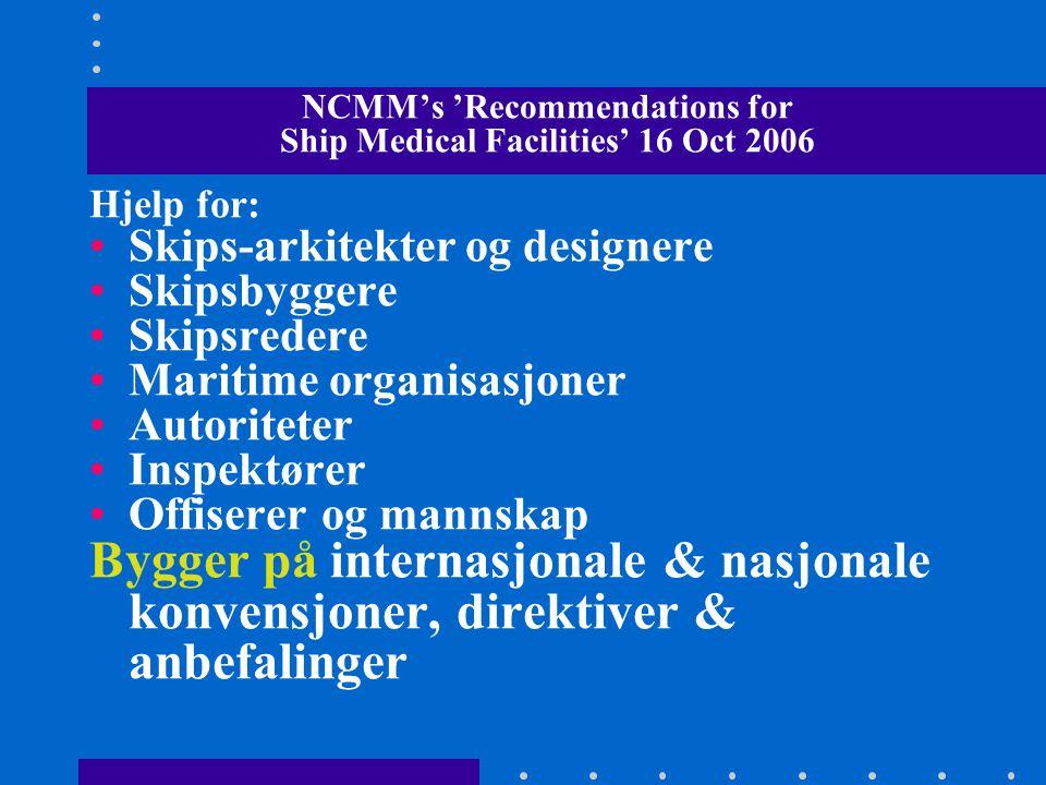 'Hospitaler' på cruise skip er Medical Centers – IKKE sykehus Hvem/hva må hospitaliseres i neste havn.
