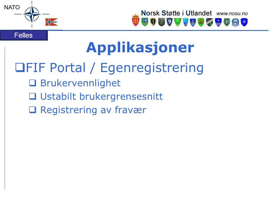 Felles Applikasjoner  FIF Portal / Egenregistrering  Brukervennlighet  Ustabilt brukergrensesnitt  Registrering av fravær