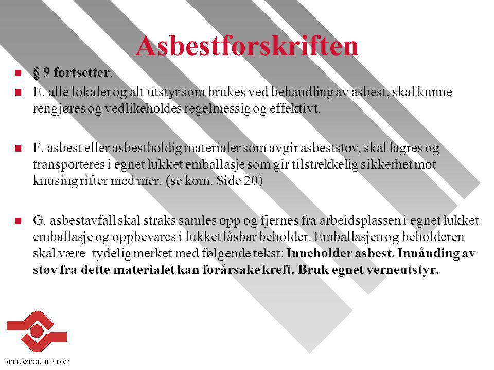 Asbestforskriften n § 9 fortsetter.n E.