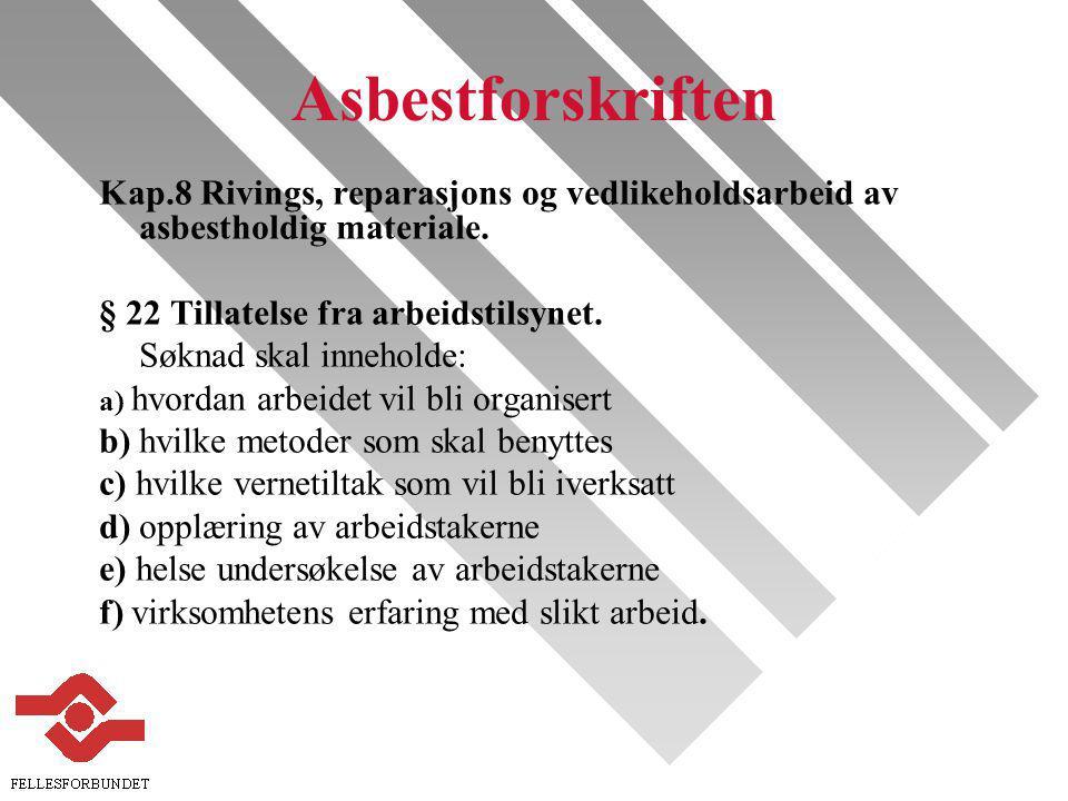 Asbestforskriften Kap.8 Rivings, reparasjons og vedlikeholdsarbeid av asbestholdig materiale.