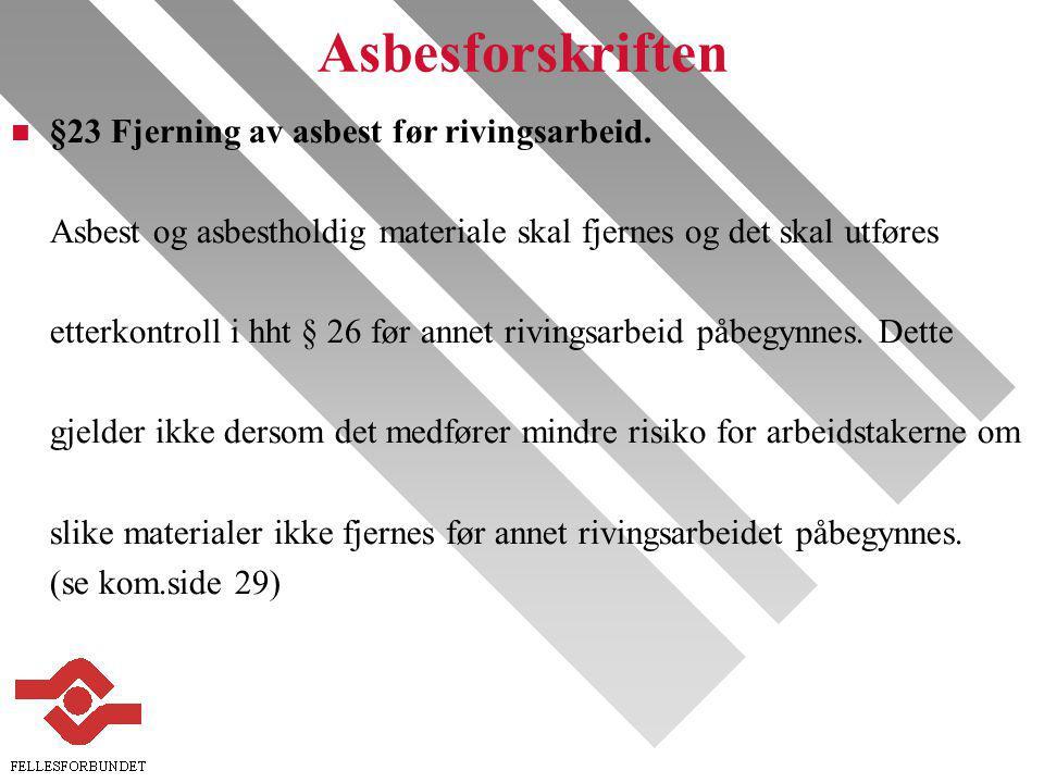 Asbesforskriften n §23 Fjerning av asbest før rivingsarbeid.
