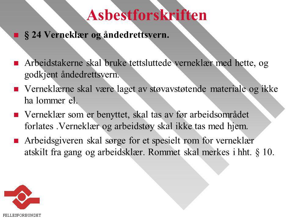 Asbestforskriften n § 24 Verneklær og åndedrettsvern.