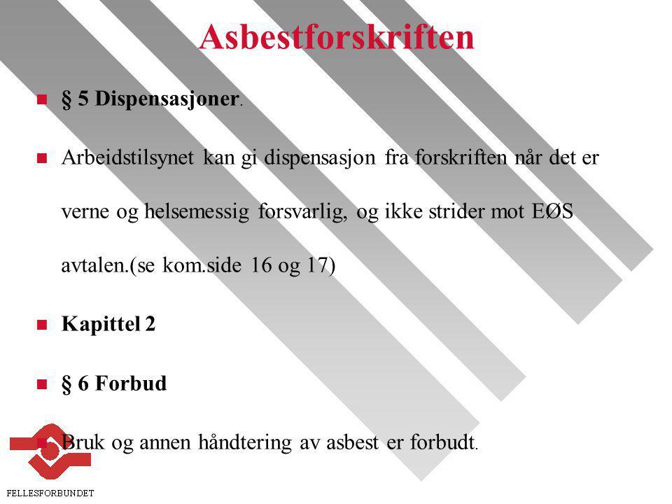 Asbestforskriften n § 5 Dispensasjoner.