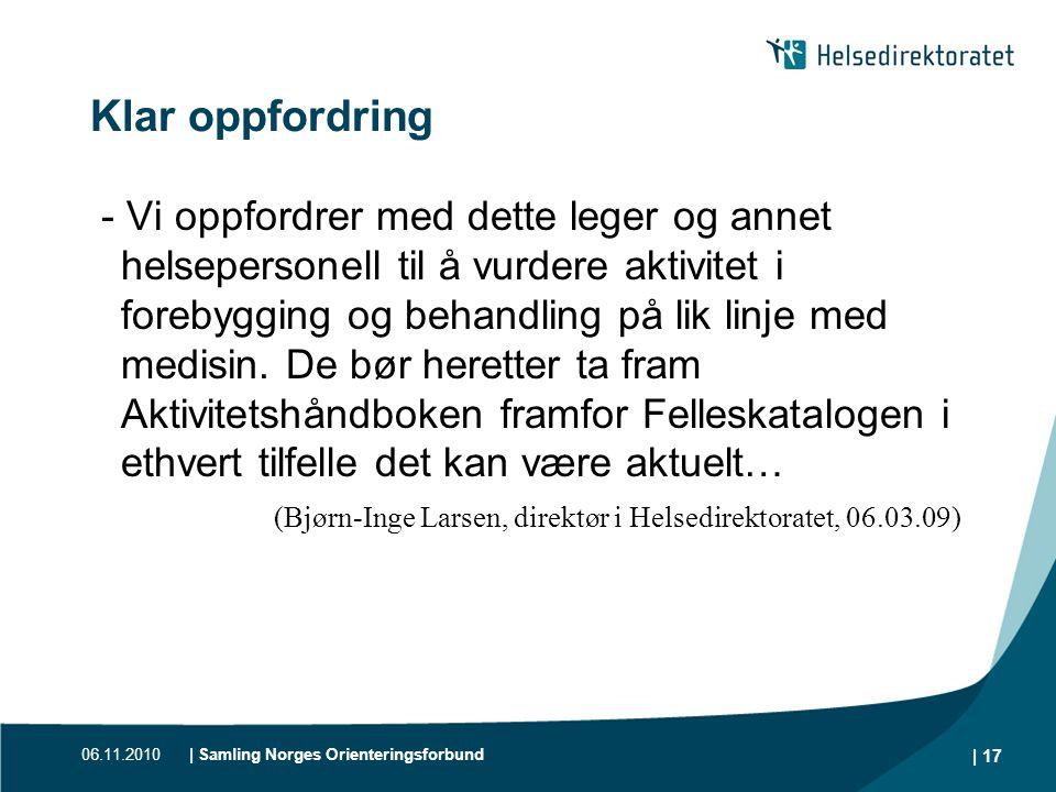 06.11.2010| Samling Norges Orienteringsforbund | 17 Klar oppfordring - Vi oppfordrer med dette leger og annet helsepersonell til å vurdere aktivitet i