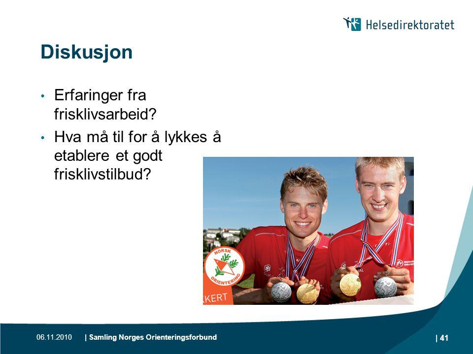06.11.2010| Samling Norges Orienteringsforbund | 41 Diskusjon • Erfaringer fra frisklivsarbeid? • Hva må til for å lykkes å etablere et godt frisklivs