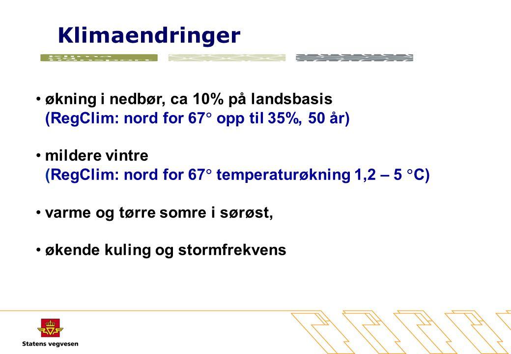 Klimaendringer •økning i nedbør, ca 10% på landsbasis (RegClim: nord for 67  opp til 35%, 50 år) •mildere vintre (RegClim: nord for 67  temperaturøk