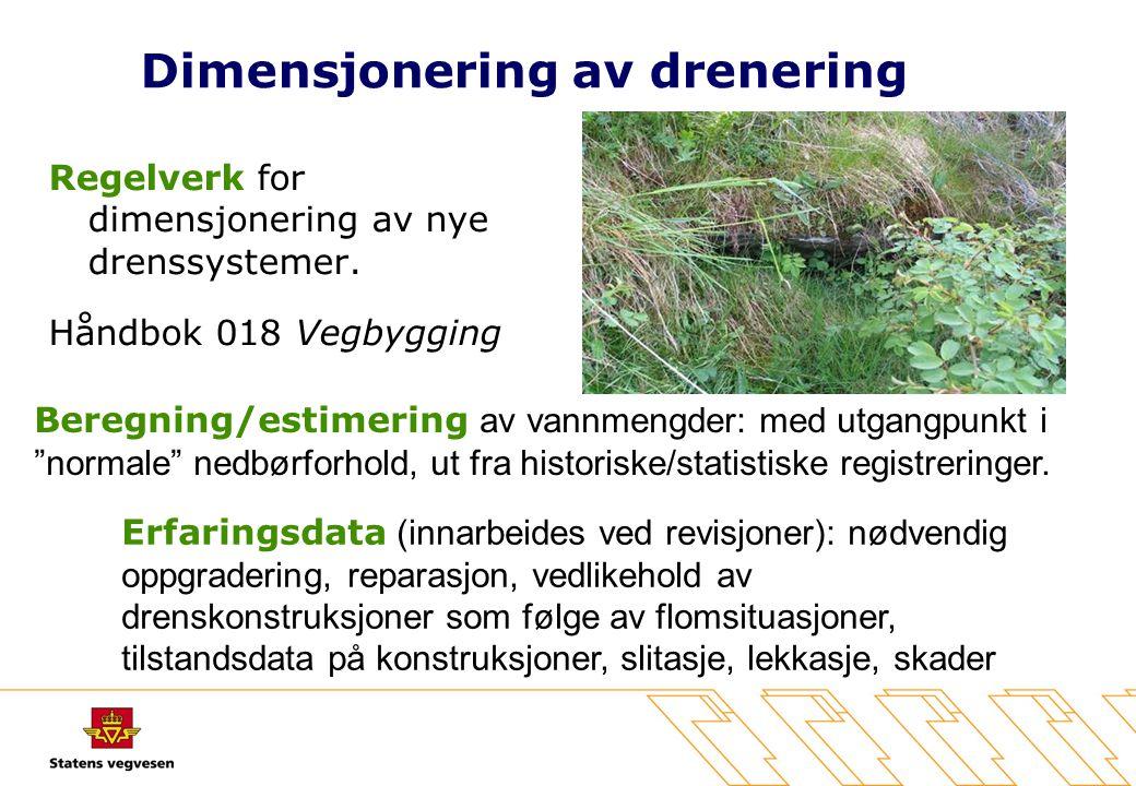Dimensjonering av drenering Regelverk for dimensjonering av nye drenssystemer. Håndbok 018 Vegbygging Beregning/estimering av vannmengder: med utgangp