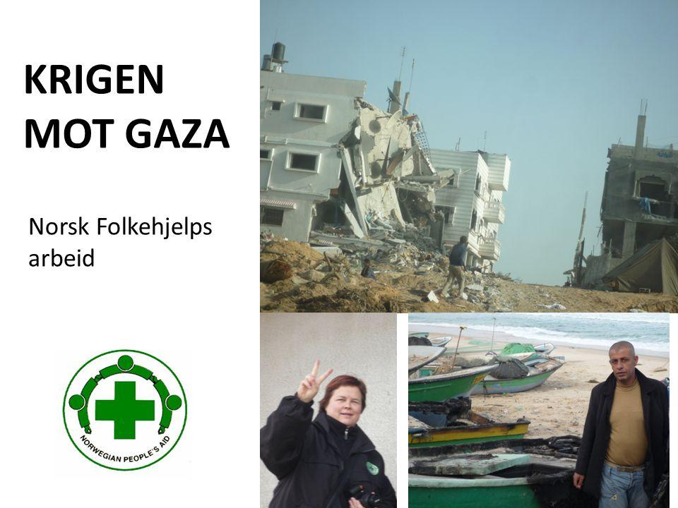 KRIGEN MOT GAZA Norsk Folkehjelps arbeid