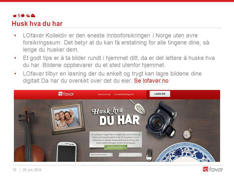Husk hva du har •LOfavør Kollektiv er den eneste innboforsikringen i Norge uten øvre forsikringssum.