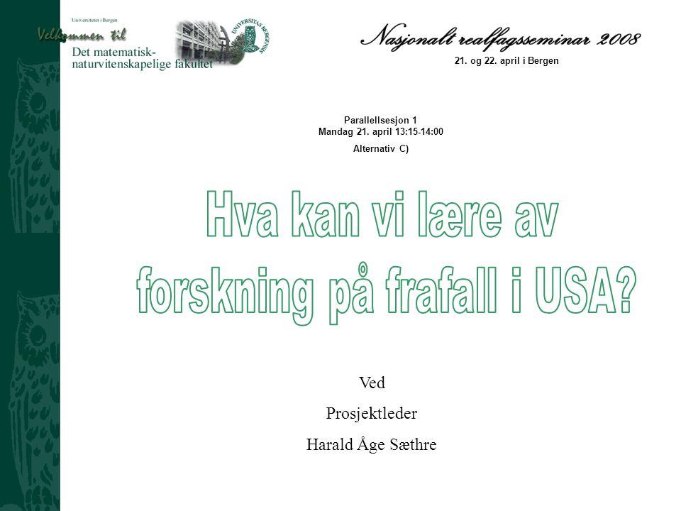 Ved Prosjektleder Harald Åge Sæthre Ved Prosjektleder Harald Åge Sæthre 21.