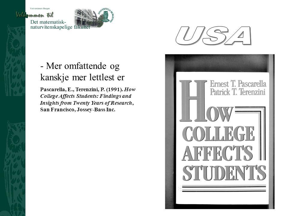 Ved Prosjektleder Harald Åge Sæthre - Mer omfattende og kanskje mer lettlest er Pascarella, E., Terenzini, P. (1991). How College Affects Students: Fi