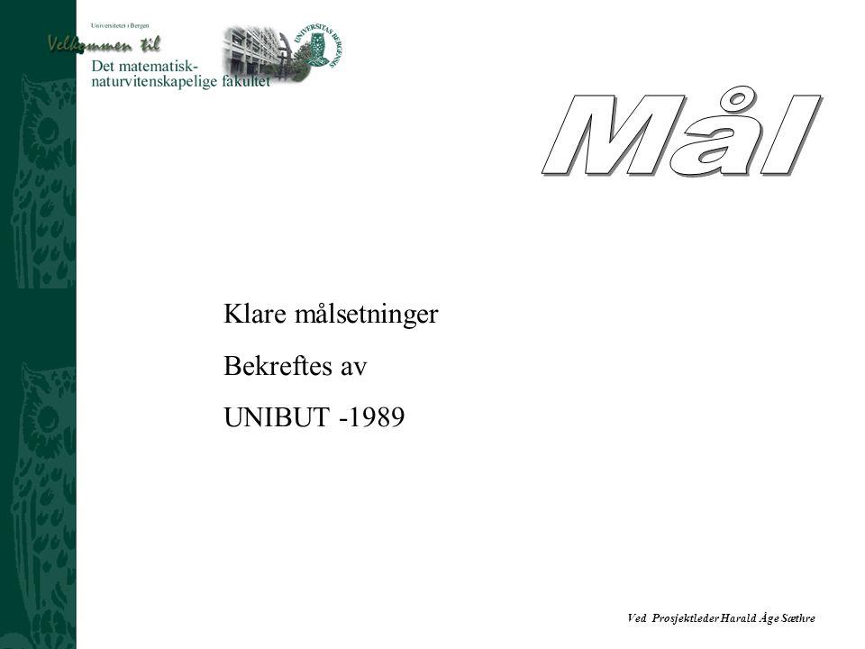 Ved Prosjektleder Harald Åge Sæthre Klare målsetninger Bekreftes av UNIBUT -1989