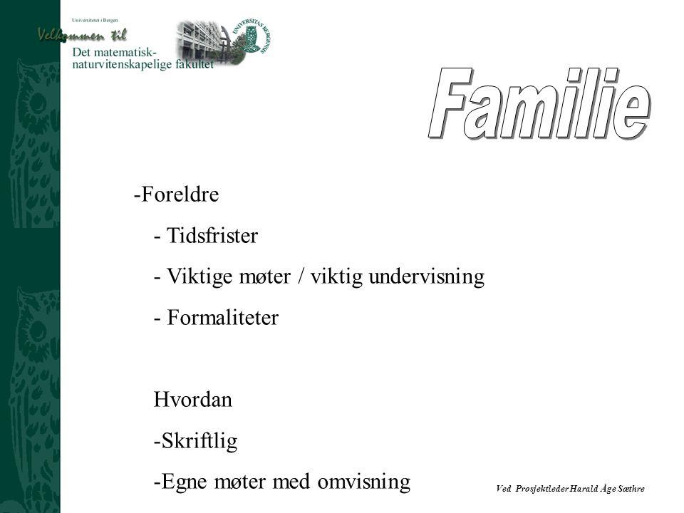 -Foreldre - Tidsfrister - Viktige møter / viktig undervisning - Formaliteter Hvordan -Skriftlig -Egne møter med omvisning
