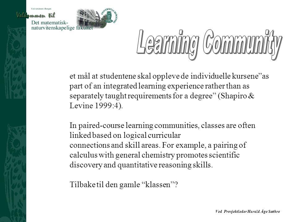 "Ved Prosjektleder Harald Åge Sæthre et mål at studentene skal oppleve de individuelle kursene""as part of an integrated learning experience rather than"