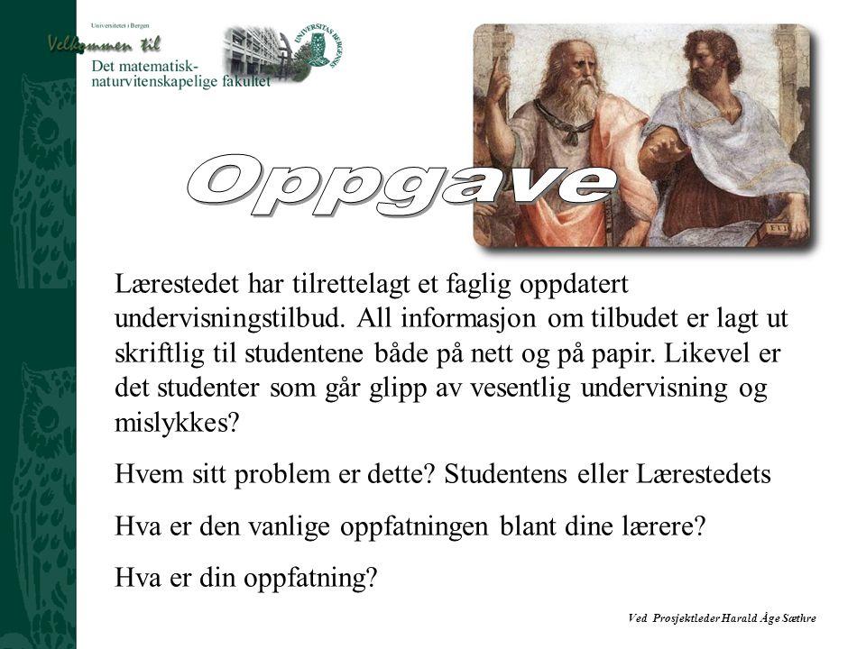 Ved Prosjektleder Harald Åge Sæthre Lærestedet har tilrettelagt et faglig oppdatert undervisningstilbud. All informasjon om tilbudet er lagt ut skrift