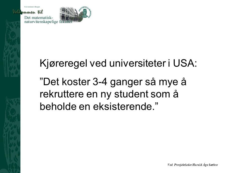 Ved Prosjektleder Harald Åge Sæthre Kjøreregel ved universiteter i USA: Det koster 3-4 ganger så mye å rekruttere en ny student som å beholde en eksisterende.