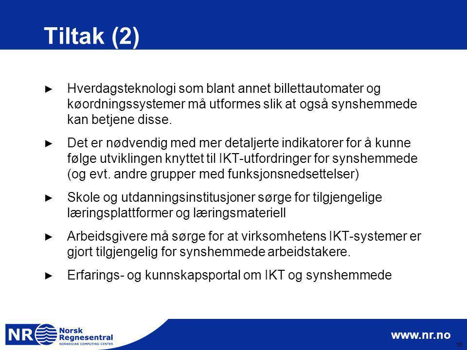 www.nr.no 18 Tiltak (2) ► Hverdagsteknologi som blant annet billettautomater og køordningssystemer må utformes slik at også synshemmede kan betjene di