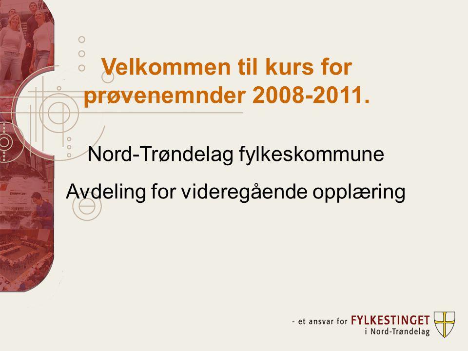 Velkommen til kurs for prøvenemnder 2008-2011.