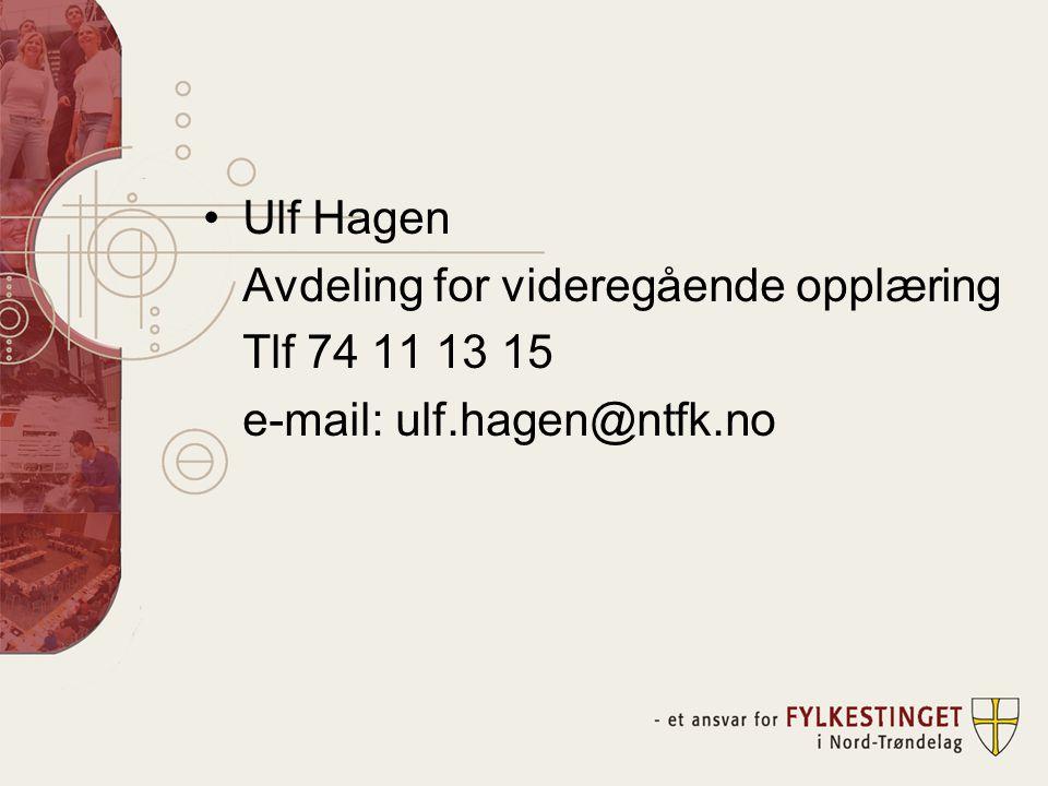 •Ulf Hagen Avdeling for videregående opplæring Tlf 74 11 13 15 e-mail: ulf.hagen@ntfk.no