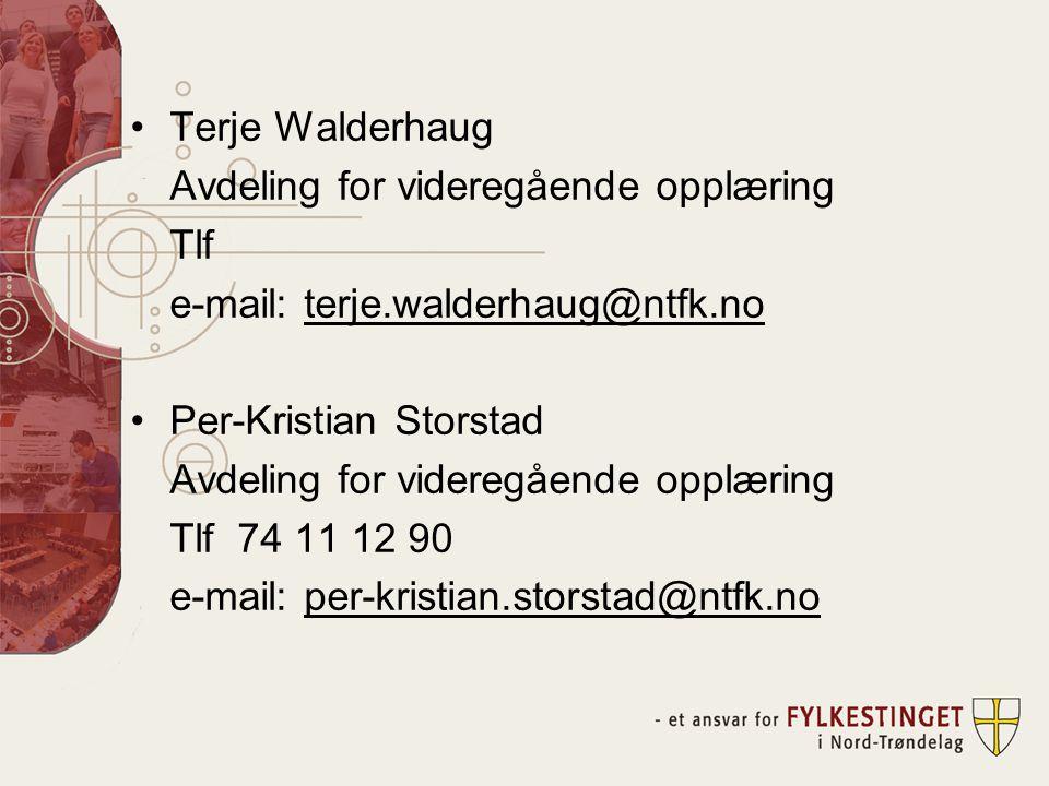 •Terje Walderhaug Avdeling for videregående opplæring Tlf e-mail: terje.walderhaug@ntfk.no •Per-Kristian Storstad Avdeling for videregående opplæring Tlf 74 11 12 90 e-mail: per-kristian.storstad@ntfk.no