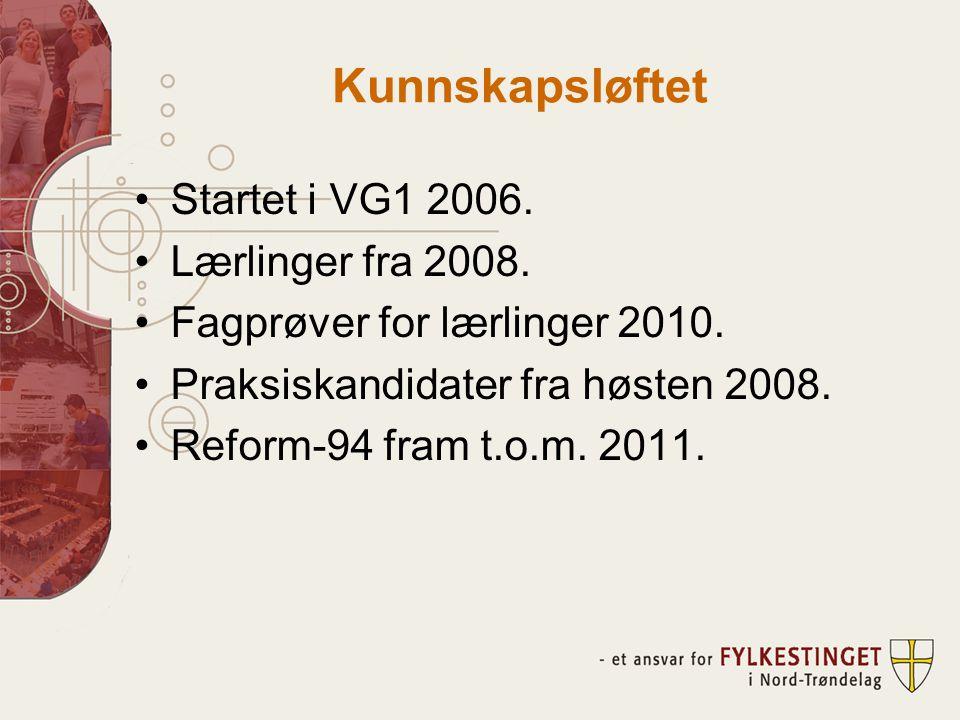 Kunnskapsløftet •Startet i VG1 2006.•Lærlinger fra 2008.