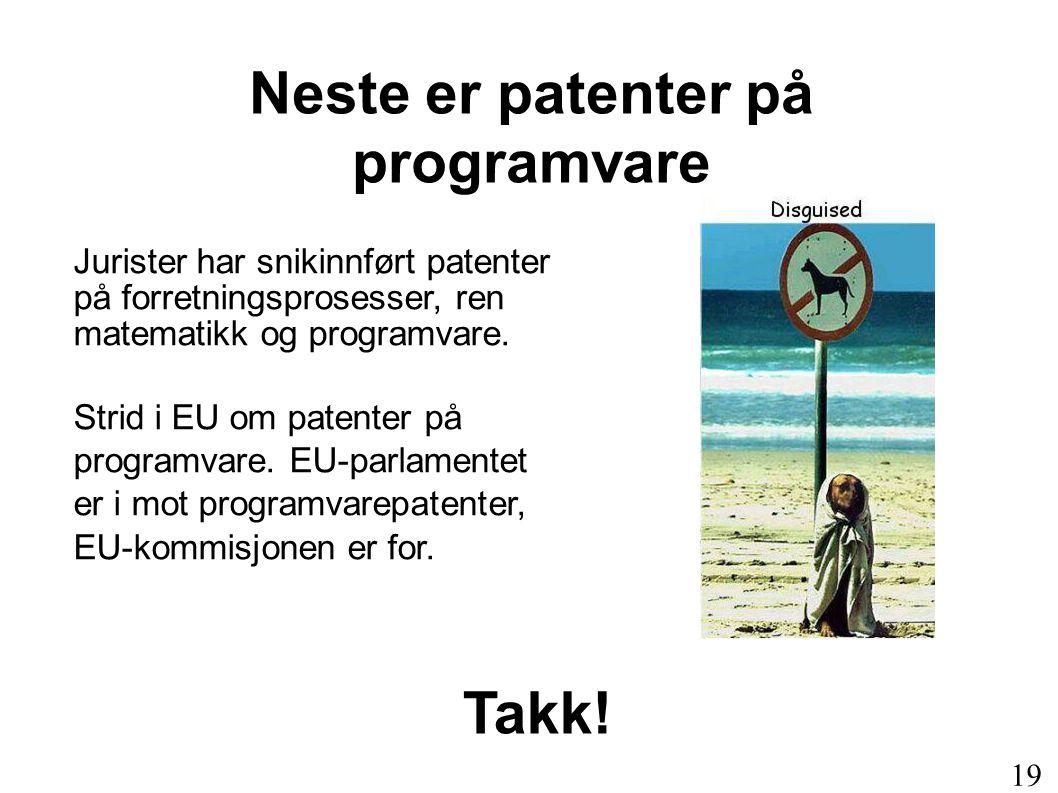 Jurister har snikinnført patenter på forretningsprosesser, ren matematikk og programvare. Strid i EU om patenter på programvare. EU-parlamentet er i m
