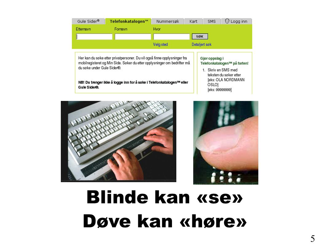 Blinde kan «se» Døve kan «høre» 5