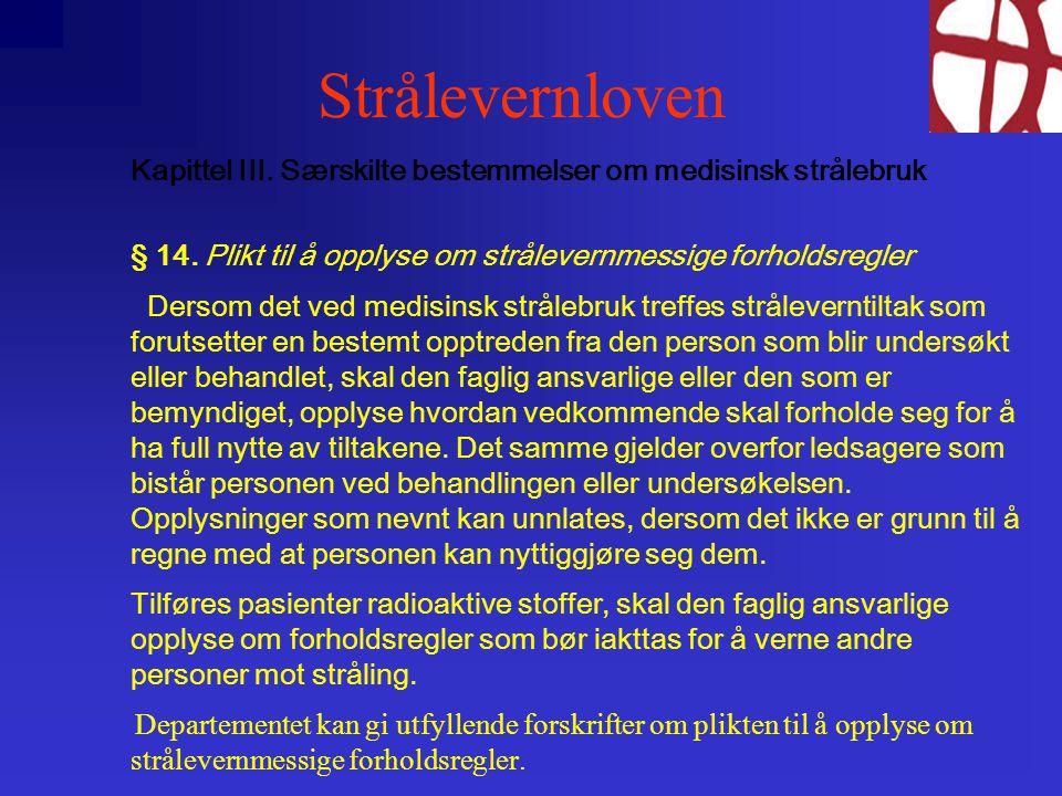 Strålevernloven Kapittel III.Særskilte bestemmelser om medisinsk strålebruk § 14.