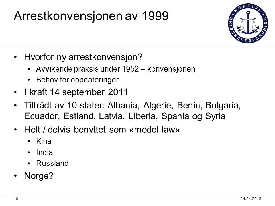 Arrestkonvensjonen av 1999 •Hvorfor ny arrestkonvensjon? •Avvikende praksis under 1952 – konvensjonen •Behov for oppdateringer •I kraft 14 september 2