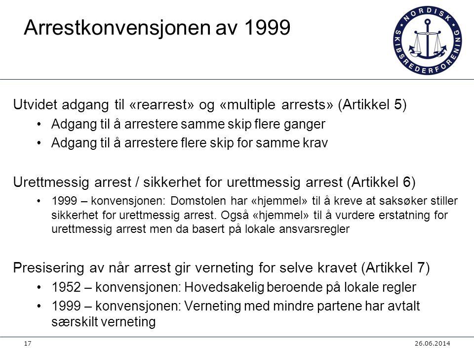 Arrestkonvensjonen av 1999 Utvidet adgang til «rearrest» og «multiple arrests» (Artikkel 5) •Adgang til å arrestere samme skip flere ganger •Adgang ti