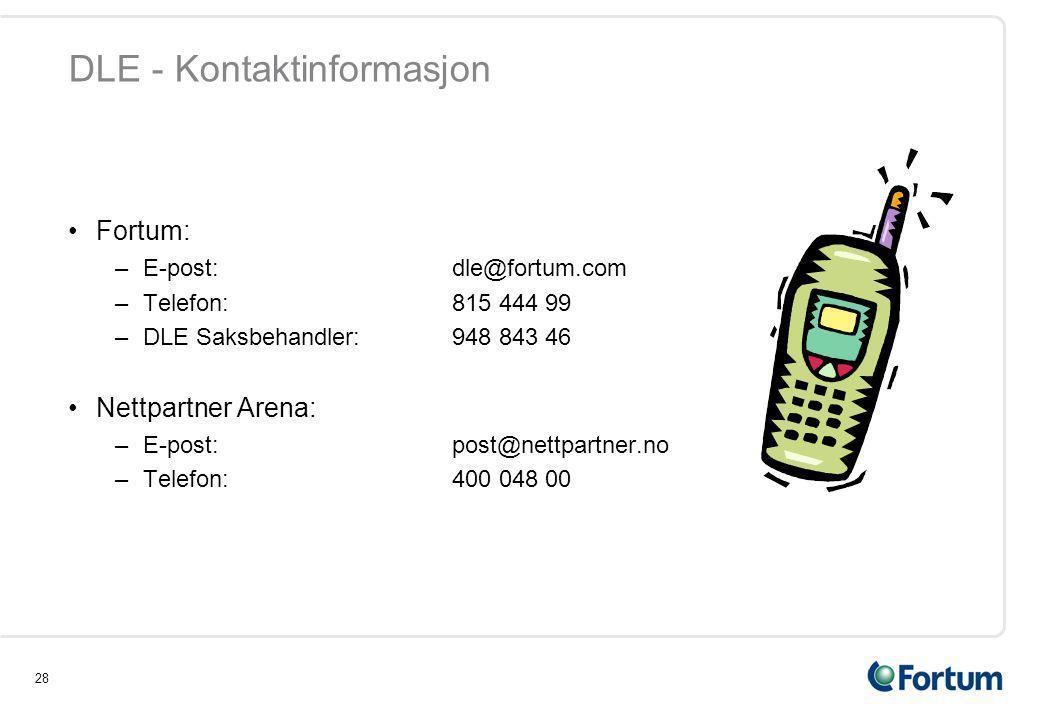 28 DLE - Kontaktinformasjon •Fortum: –E-post:dle@fortum.com –Telefon:815 444 99 –DLE Saksbehandler:948 843 46 •Nettpartner Arena: –E-post:post@nettpartner.no –Telefon:400 048 00