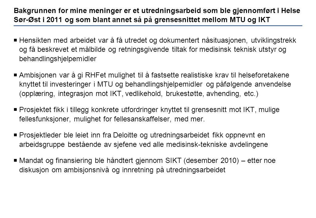 Bakgrunnen for mine meninger er et utredningsarbeid som ble gjennomført i Helse Sør-Øst i 2011 og som blant annet så på grensesnittet mellom MTU og IK
