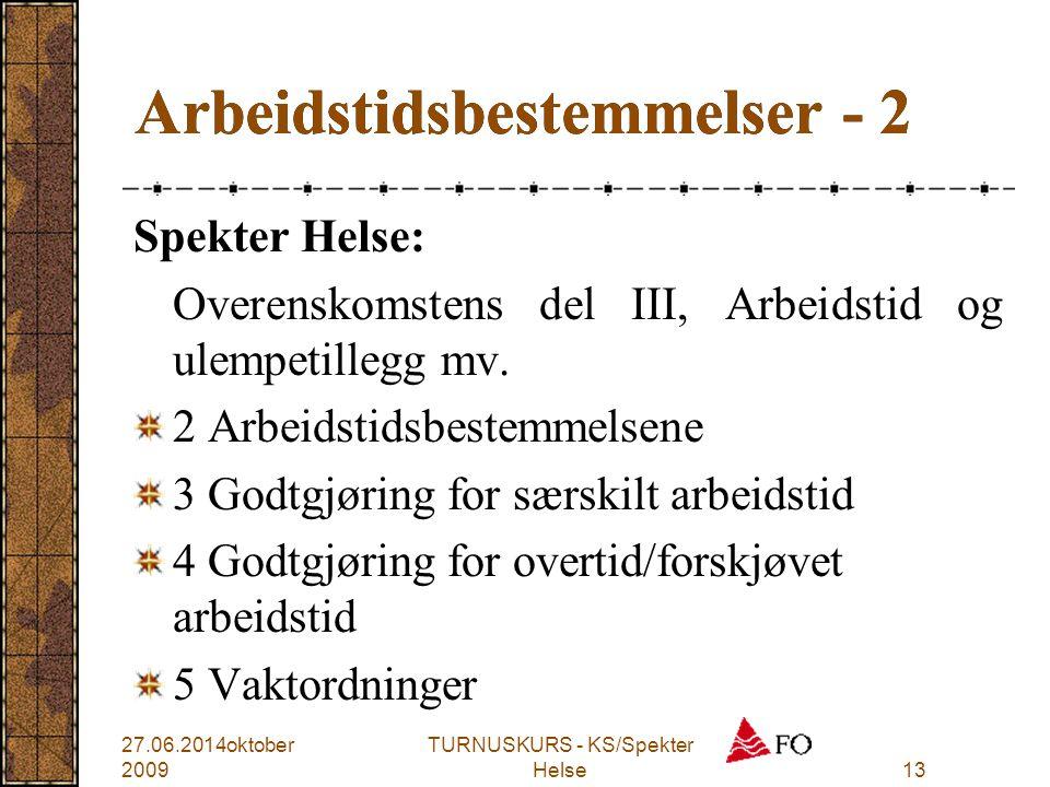 TURNUSKURS - KS/Spekter Helse13 Arbeidstidsbestemmelser - 2 Spekter Helse: Overenskomstens del III, Arbeidstid og ulempetillegg mv. 2 Arbeidstidsbeste