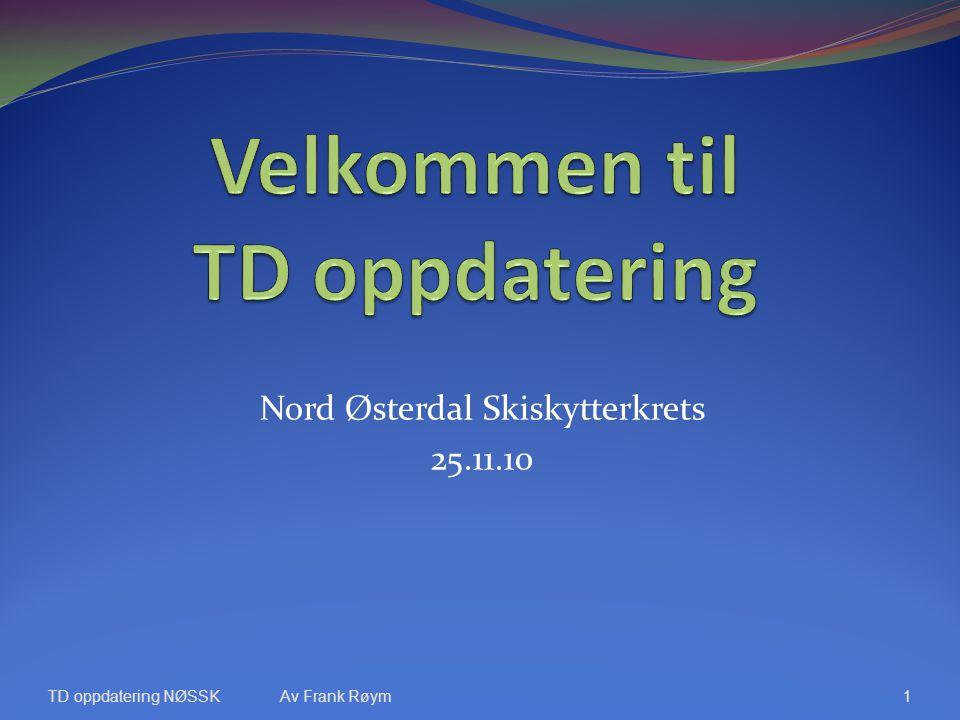 Nord Østerdal Skiskytterkrets 25.11.10 TD oppdatering NØSSKAv Frank Røym1