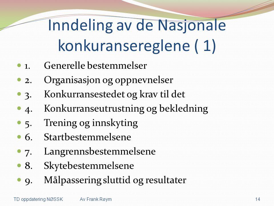 Inndeling av de Nasjonale konkuransereglene ( 1)  1.Generelle bestemmelser  2.Organisasjon og oppnevnelser  3.Konkurransestedet og krav til det  4