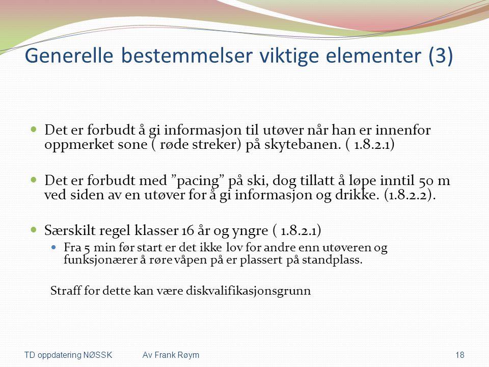 Generelle bestemmelser viktige elementer (3)  Det er forbudt å gi informasjon til utøver når han er innenfor oppmerket sone ( røde streker) på skyteb