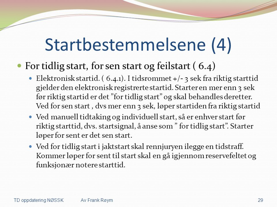 Startbestemmelsene (4)  For tidlig start, for sen start og feilstart ( 6.4)  Elektronisk startid.