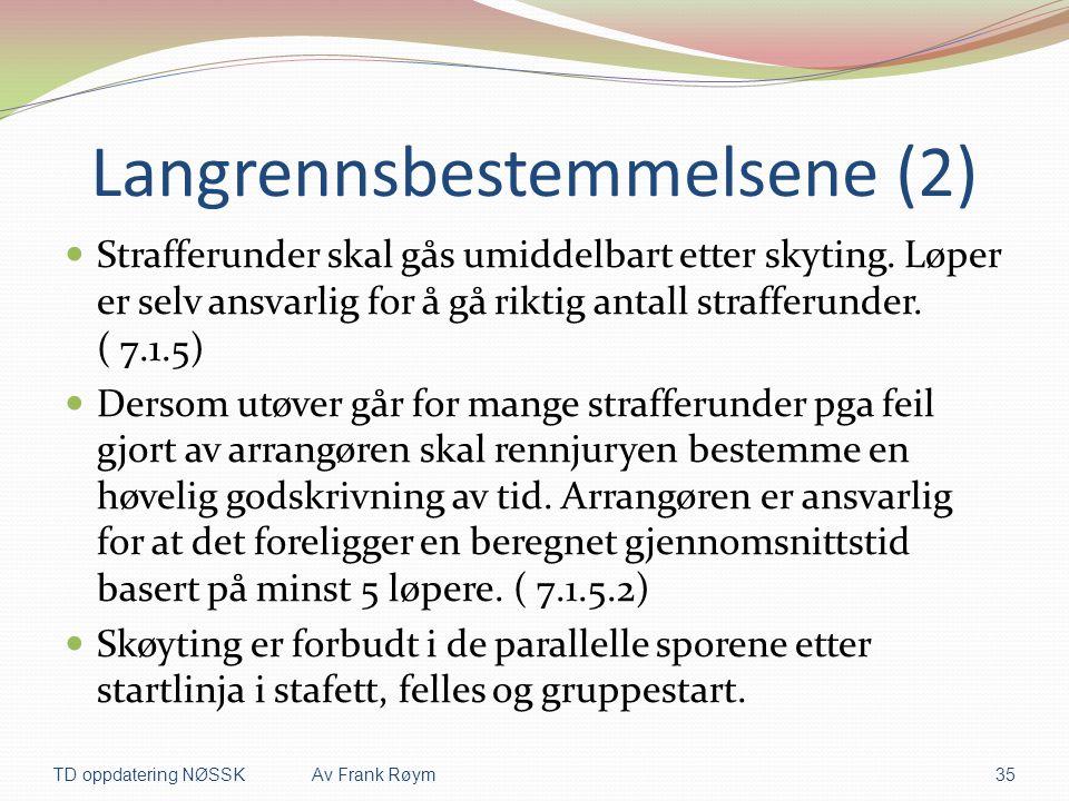 Langrennsbestemmelsene (2)  Strafferunder skal gås umiddelbart etter skyting. Løper er selv ansvarlig for å gå riktig antall strafferunder. ( 7.1.5)