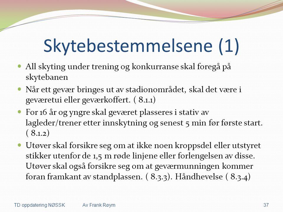 Skytebestemmelsene (1)  All skyting under trening og konkurranse skal foregå på skytebanen  Når ett gevær bringes ut av stadionområdet, skal det vær