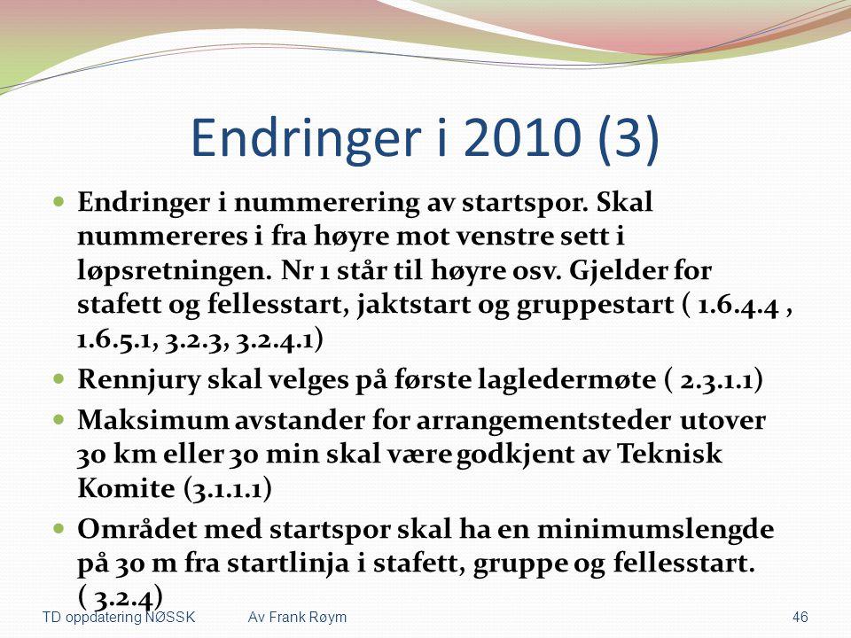 Endringer i 2010 (3)  Endringer i nummerering av startspor. Skal nummereres i fra høyre mot venstre sett i løpsretningen. Nr 1 står til høyre osv. Gj