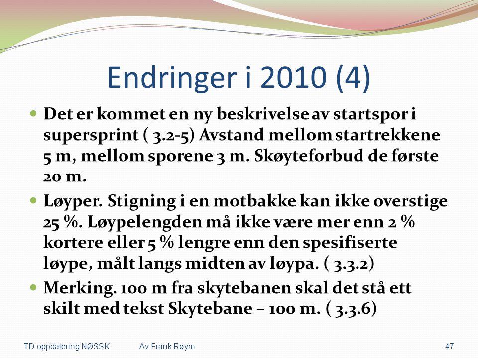Endringer i 2010 (4)  Det er kommet en ny beskrivelse av startspor i supersprint ( 3.2-5) Avstand mellom startrekkene 5 m, mellom sporene 3 m. Skøyte