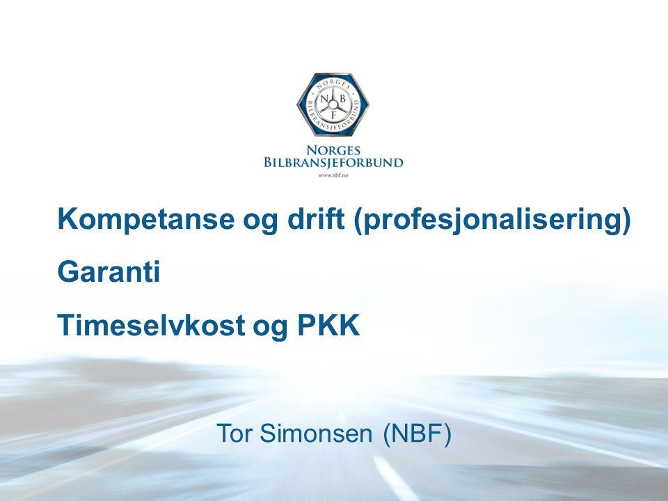 Kompetanse og drift (profesjonalisering) Garanti Timeselvkost og PKK Tor Simonsen (NBF)