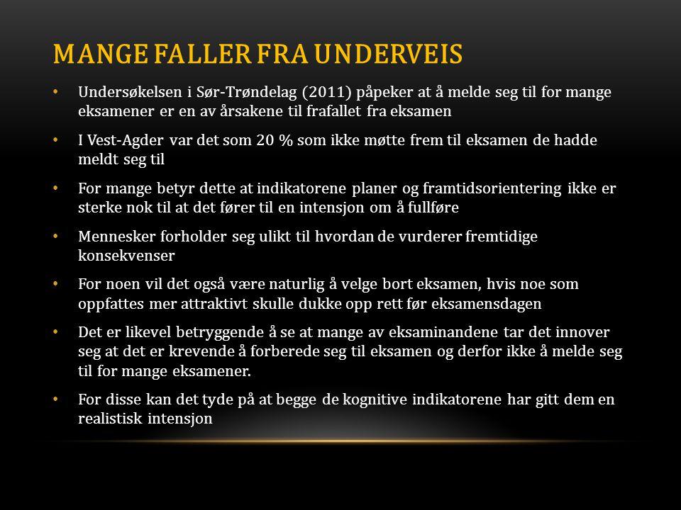 MANGE FALLER FRA UNDERVEIS • Undersøkelsen i Sør-Trøndelag (2011) påpeker at å melde seg til for mange eksamener er en av årsakene til frafallet fra e