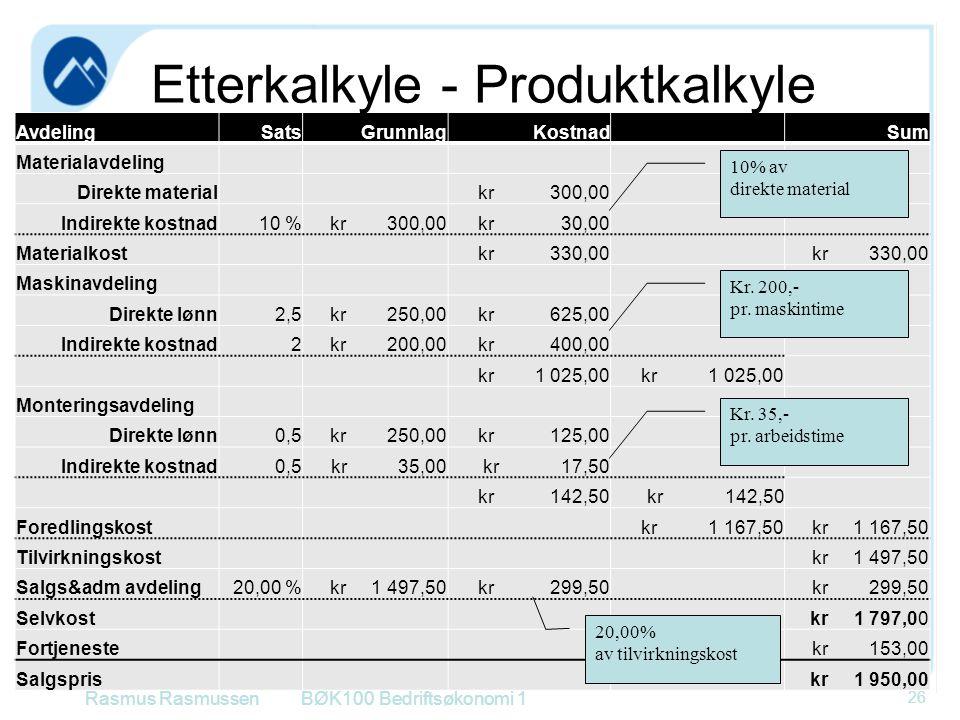 AvdelingSatsGrunnlagKostnadSum Materialavdeling Direkte material kr 300,00 Indirekte kostnad10 % kr 300,00kr 30,00 Materialkost kr 330,00 Maskinavdeli