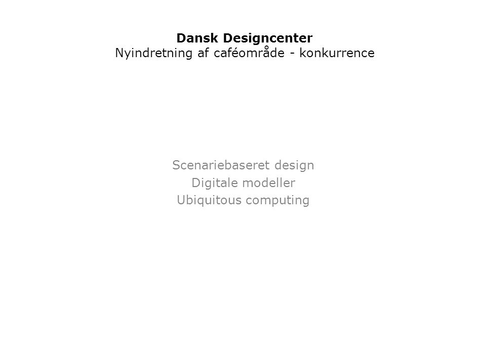 Scenariebaseret design Digitale modeller Ubiquitous computing
