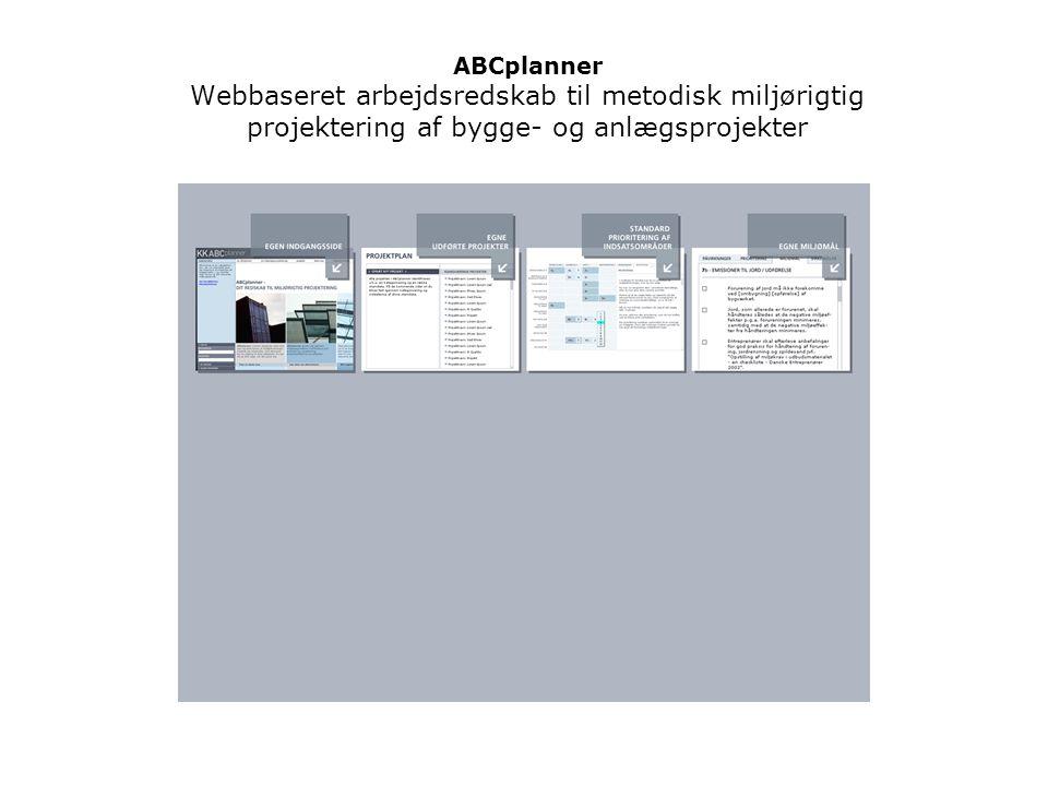 ABCplanner Webbaseret arbejdsredskab til metodisk miljørigtig projektering af bygge- og anlægsprojekter