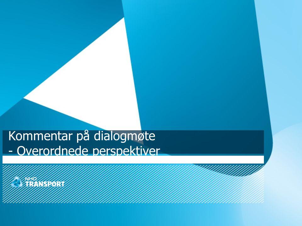 Kommentar på dialogmøte - Overordnede perspektiver