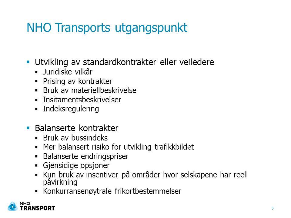 NHO Transports utgangspunkt  Utvikling av standardkontrakter eller veiledere  Juridiske vilkår  Prising av kontrakter  Bruk av materiellbeskrivels